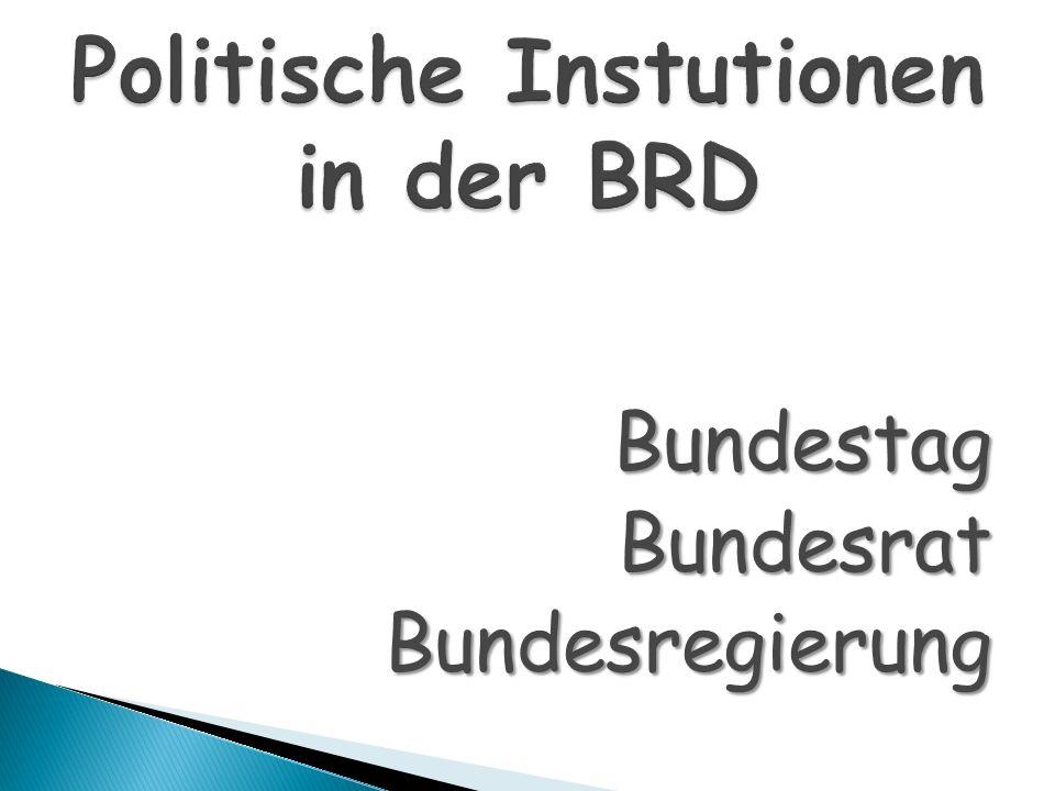Bundestag Bundestag Bundesrat BundesratBundesregierung