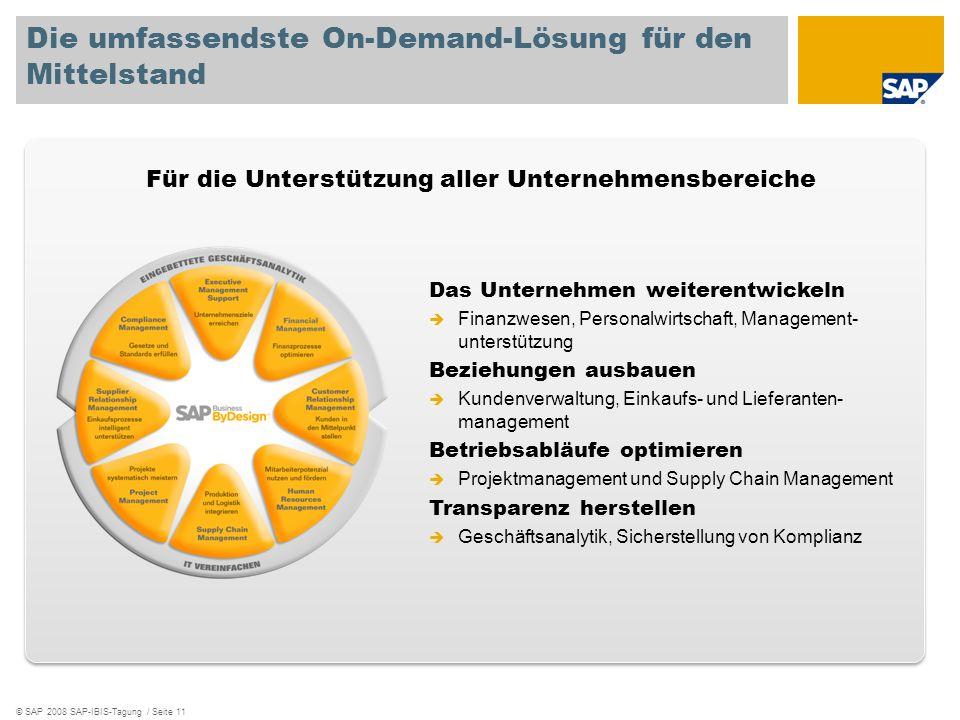 © SAP 2008 SAP-IBIS-Tagung / Seite 11 Die umfassendste On-Demand-Lösung für den Mittelstand Das Unternehmen weiterentwickeln Finanzwesen, Personalwirt
