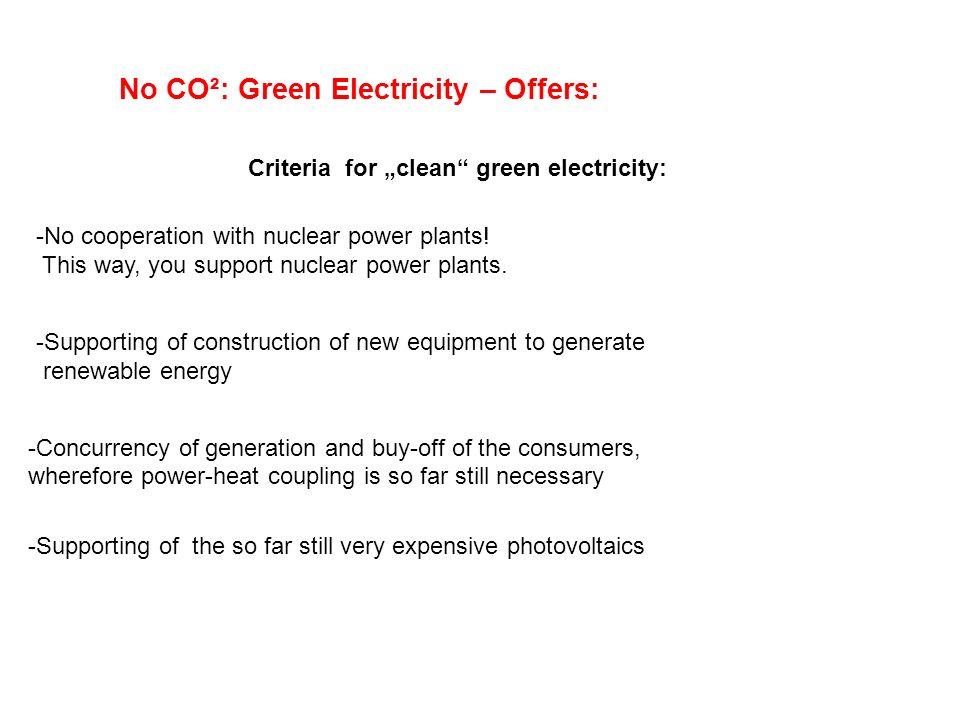 No CO²: Green Electricity – Offers: Keinerlei Verflechtungen mit der Atomwirtschaft! Das heißt: Sobald E.ON, RWE, EnBW und Vattenfall im Spiel sind, F
