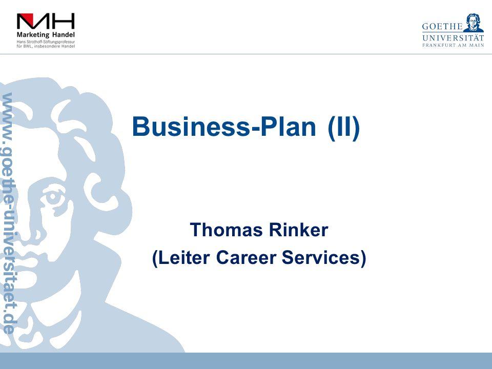 Business-Plan (II) Thomas Rinker (Leiter Career Services)