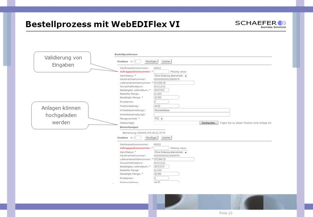 Folie 10 Bestellprozess mit WebEDIFlex VI Validierung von Eingaben Anlagen können hochgeladen werden