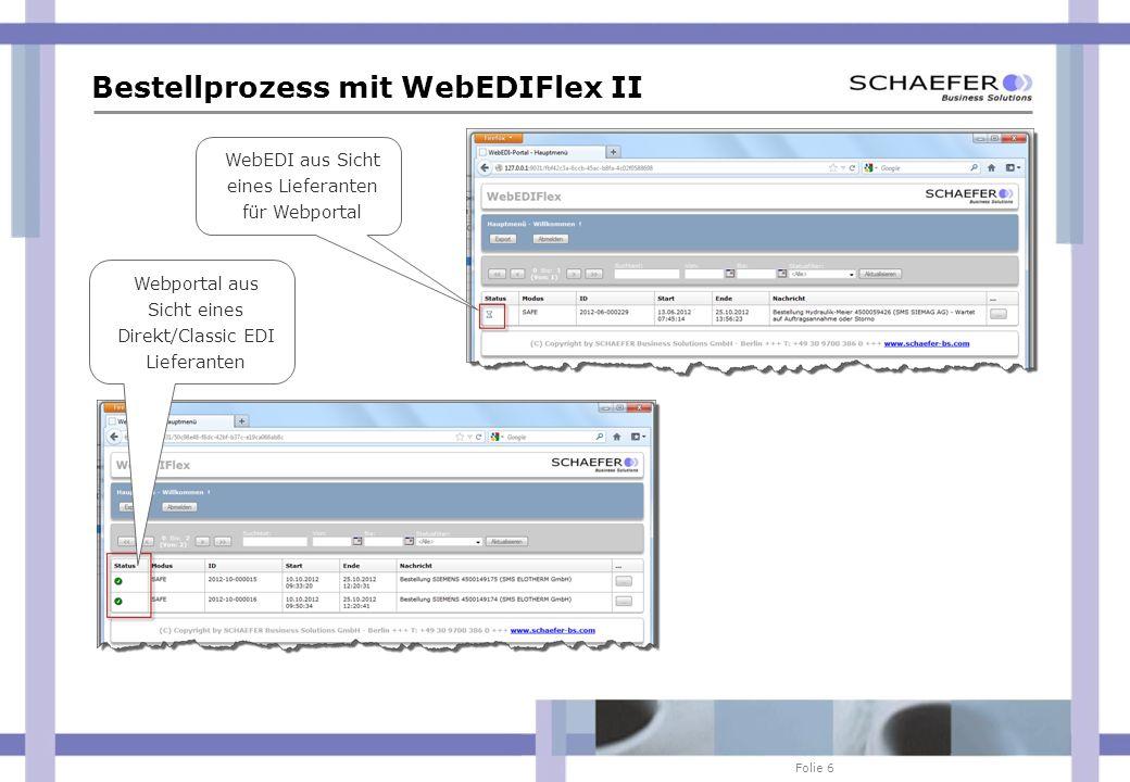 Folie 6 Bestellprozess mit WebEDIFlex II Webportal aus Sicht eines Direkt/Classic EDI Lieferanten WebEDI aus Sicht eines Lieferanten für Webportal