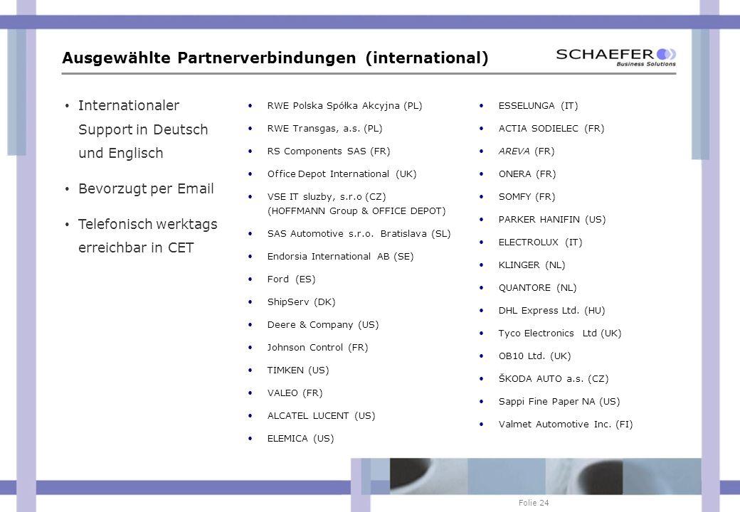 Folie 24 Ausgewählte Partnerverbindungen (international) RWE Polska Spółka Akcyjna (PL) RWE Transgas, a.s. (PL) RS Components SAS (FR) Office Depot In