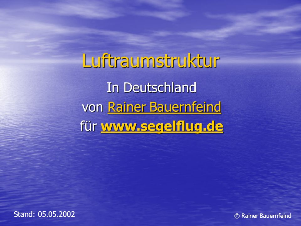 © Rainer Bauernfeind Luftraumstruktur In Deutschland von Rainer Bauernfeind Rainer BauernfeindRainer Bauernfeind für www.segelflug.de www.segelflug.de