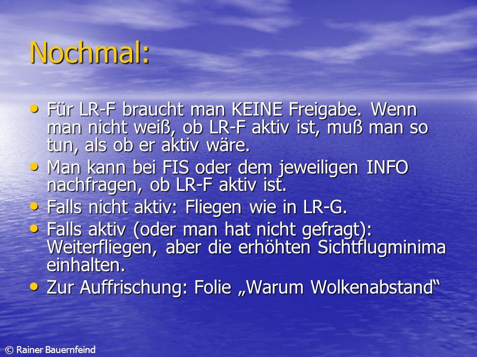 © Rainer Bauernfeind Nochmal: Für LR-F braucht man KEINE Freigabe. Wenn man nicht weiß, ob LR-F aktiv ist, muß man so tun, als ob er aktiv wäre. Für L