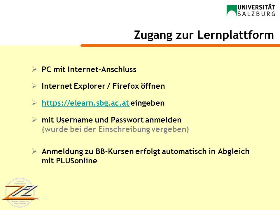 Zugang zur Lernplattform PC mit Internet-Anschluss Internet Explorer / Firefox öffnen https://elearn.sbg.ac.at eingeben https://elearn.sbg.ac.at mit U