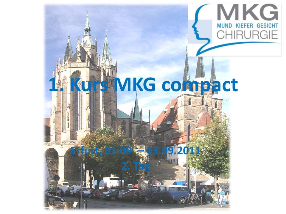 Einführung Sehr geehrte Teilnehmer, es freut uns, Sie beim ersten Kurs MKG compact der Deutschen Gesellschaft für Mund-,Kiefer- und Gesichtschirurgie begrüßen zu dürfen und wünschen Ihnen viel Erfolg und eine schöne Zeit in Erfurt.