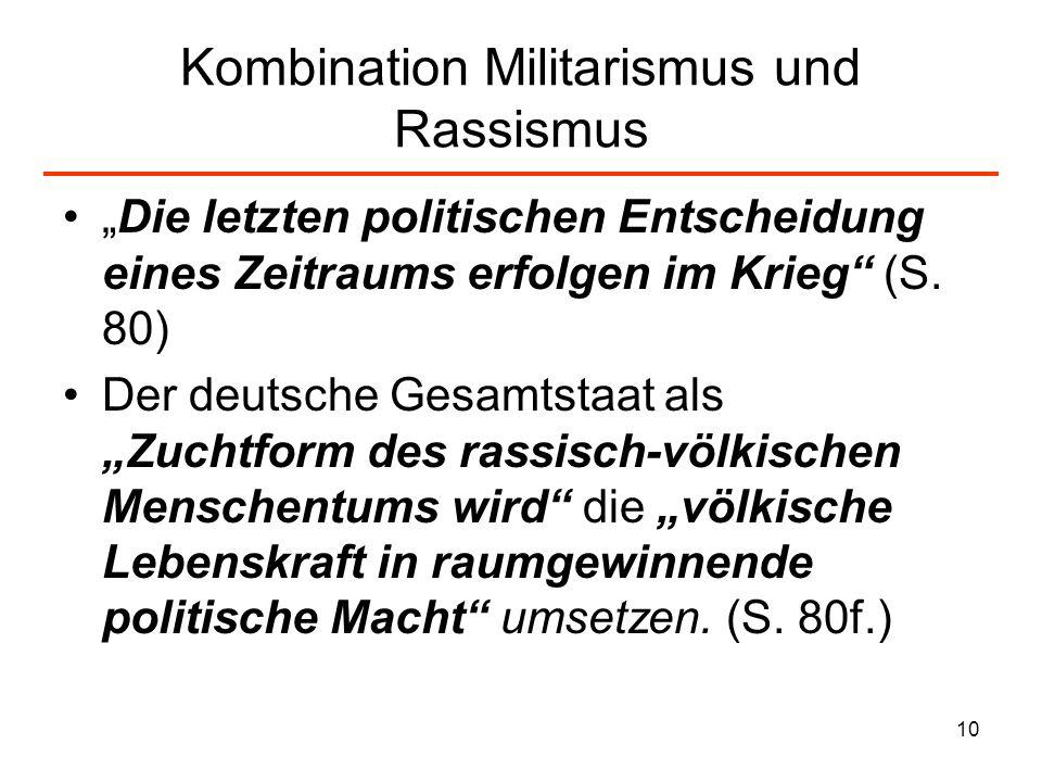 10 Kombination Militarismus und Rassismus Die letzten politischen Entscheidung eines Zeitraums erfolgen im Krieg (S. 80) Der deutsche Gesamtstaat als