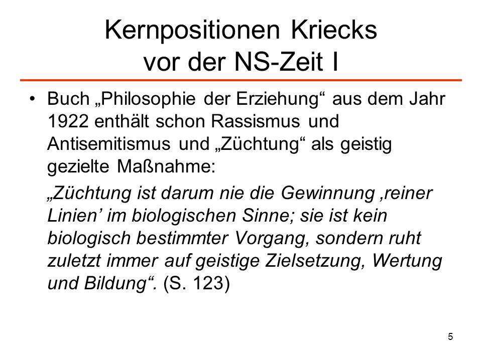 5 Kernpositionen Kriecks vor der NS-Zeit I Buch Philosophie der Erziehung aus dem Jahr 1922 enthält schon Rassismus und Antisemitismus und Züchtung al