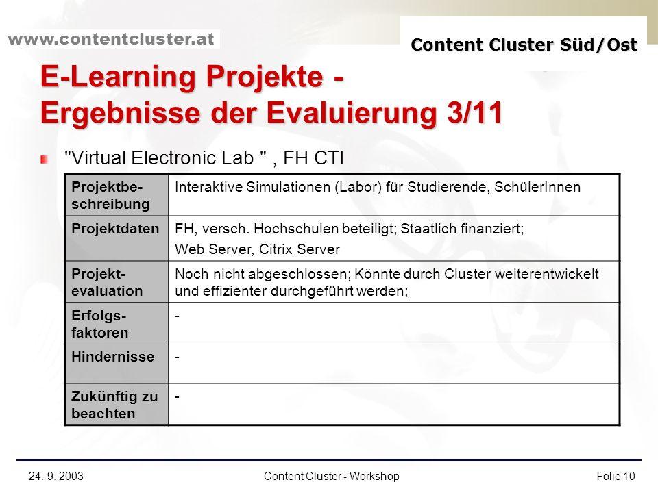 Content Cluster Süd/Ost www.contentcluster.at 24. 9. 2003Content Cluster - WorkshopFolie 10 E-Learning Projekte - Ergebnisse der Evaluierung 3/11