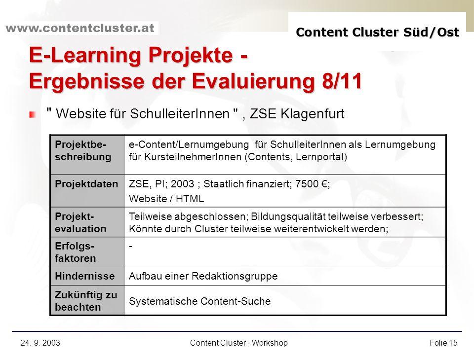 Content Cluster Süd/Ost www.contentcluster.at 24. 9. 2003Content Cluster - WorkshopFolie 15 E-Learning Projekte - Ergebnisse der Evaluierung 8/11