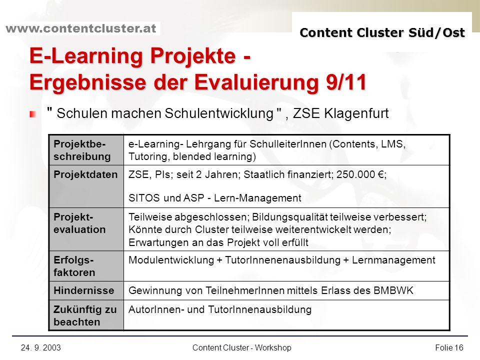 Content Cluster Süd/Ost www.contentcluster.at 24. 9. 2003Content Cluster - WorkshopFolie 16 E-Learning Projekte - Ergebnisse der Evaluierung 9/11