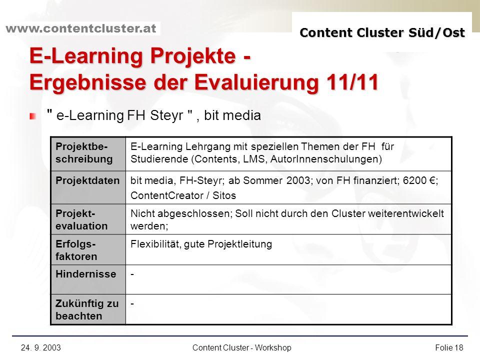 Content Cluster Süd/Ost www.contentcluster.at 24. 9. 2003Content Cluster - WorkshopFolie 18 E-Learning Projekte - Ergebnisse der Evaluierung 11/11