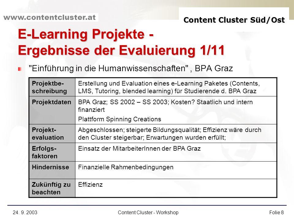 Content Cluster Süd/Ost www.contentcluster.at 24. 9. 2003Content Cluster - WorkshopFolie 8 E-Learning Projekte - Ergebnisse der Evaluierung 1/11