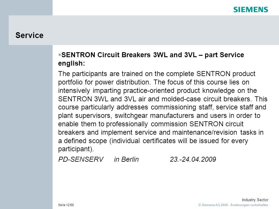 © Siemens AG 2008 - Änderungen vorbehalten Industry Sector Seite 12/55 Service SENTRON Circuit Breakers 3WL and 3VL – part Service english: The partic