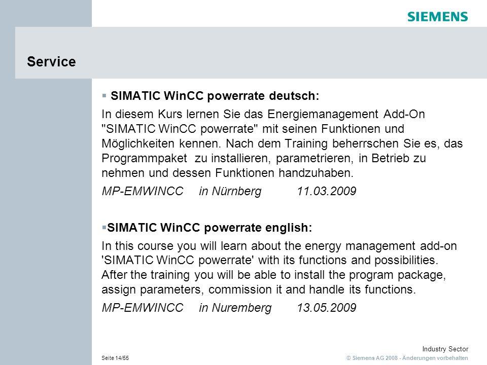 © Siemens AG 2008 - Änderungen vorbehalten Industry Sector Seite 14/55 Service SIMATIC WinCC powerrate deutsch: In diesem Kurs lernen Sie das Energiem
