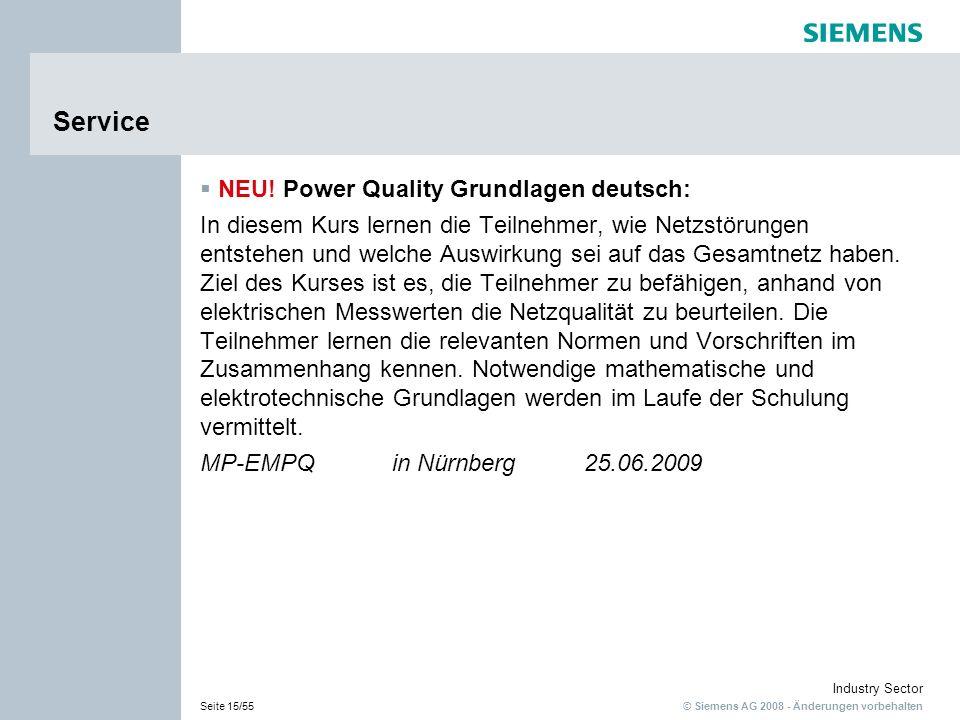 © Siemens AG 2008 - Änderungen vorbehalten Industry Sector Seite 15/55 Service NEU! Power Quality Grundlagen deutsch: In diesem Kurs lernen die Teilne