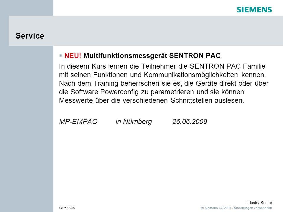 © Siemens AG 2008 - Änderungen vorbehalten Industry Sector Seite 16/55 Service NEU! Multifunktionsmessgerät SENTRON PAC In diesem Kurs lernen die Teil