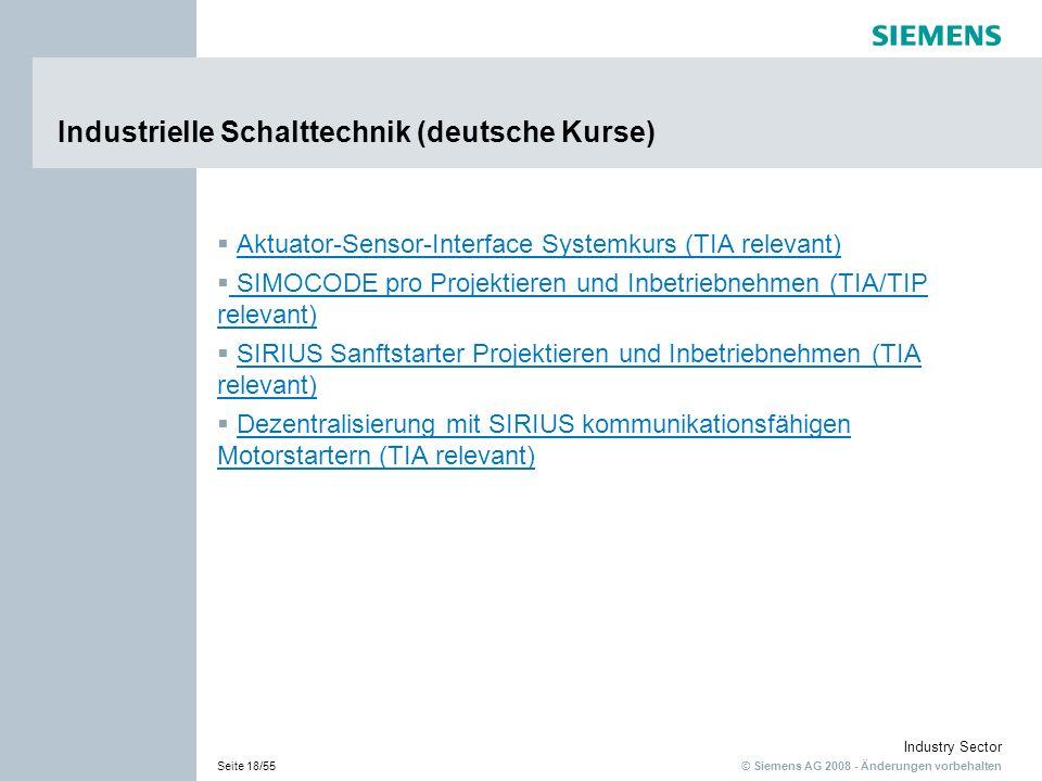 © Siemens AG 2008 - Änderungen vorbehalten Industry Sector Seite 18/55 Industrielle Schalttechnik (deutsche Kurse) Aktuator-Sensor-Interface Systemkur