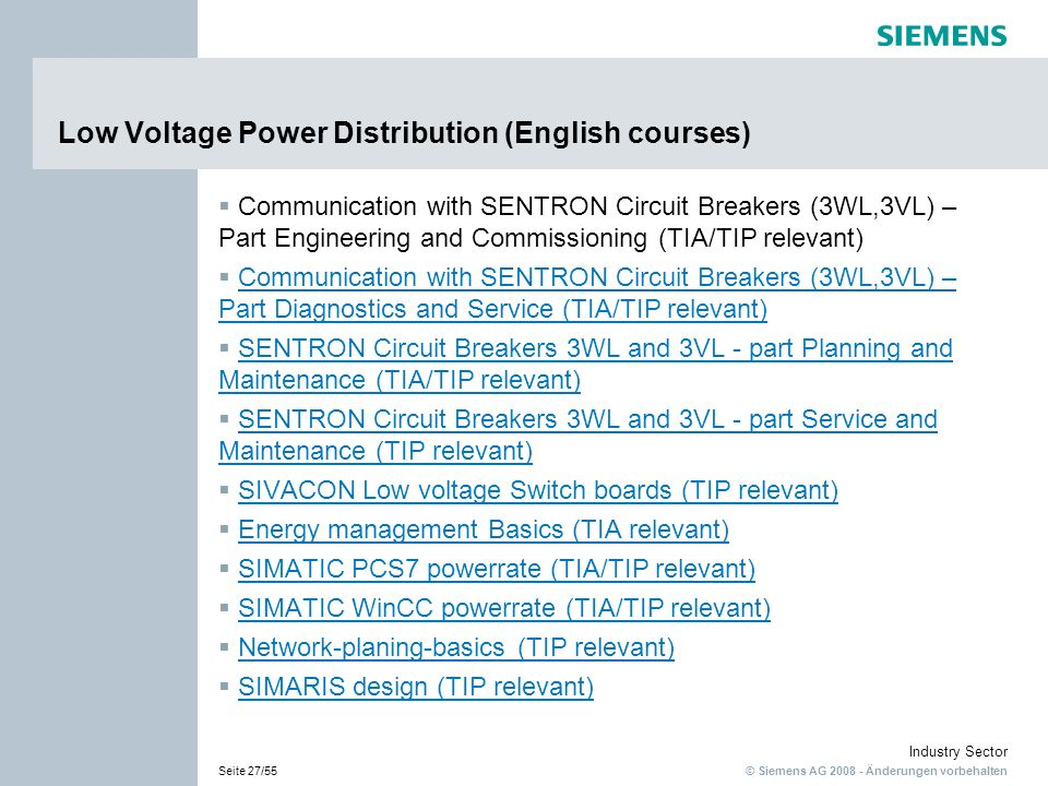 © Siemens AG 2008 - Änderungen vorbehalten Industry Sector Seite 27/55 Low Voltage Power Distribution (English courses) Communication with SENTRON Cir