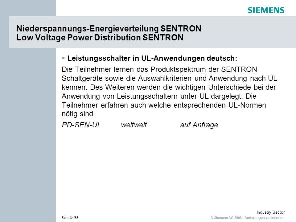 © Siemens AG 2008 - Änderungen vorbehalten Industry Sector Seite 34/55 Leistungsschalter in UL-Anwendungen deutsch: Die Teilnehmer lernen das Produkts