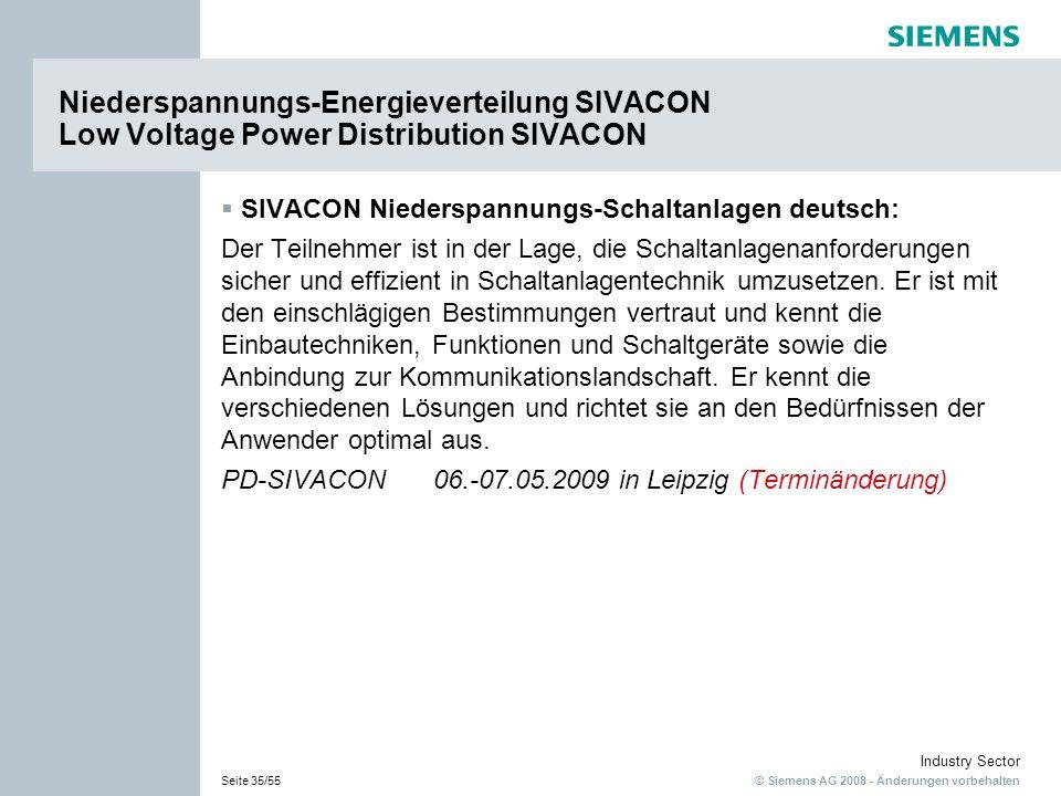 © Siemens AG 2008 - Änderungen vorbehalten Industry Sector Seite 35/55 SIVACON Niederspannungs-Schaltanlagen deutsch: Der Teilnehmer ist in der Lage,