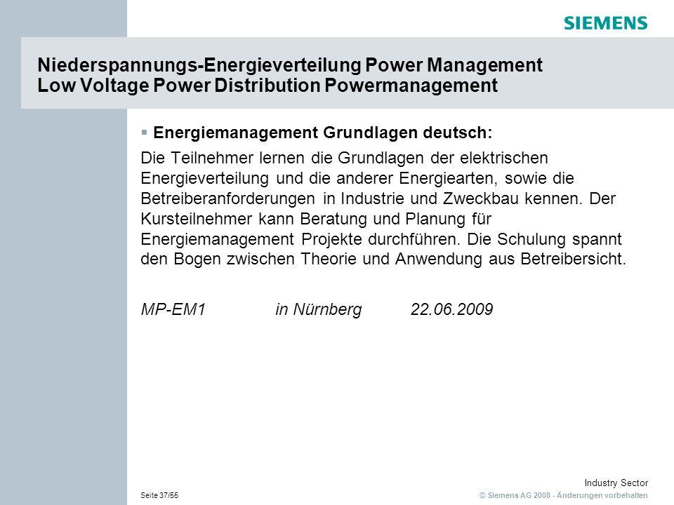© Siemens AG 2008 - Änderungen vorbehalten Industry Sector Seite 37/55 Energiemanagement Grundlagen deutsch: Die Teilnehmer lernen die Grundlagen der