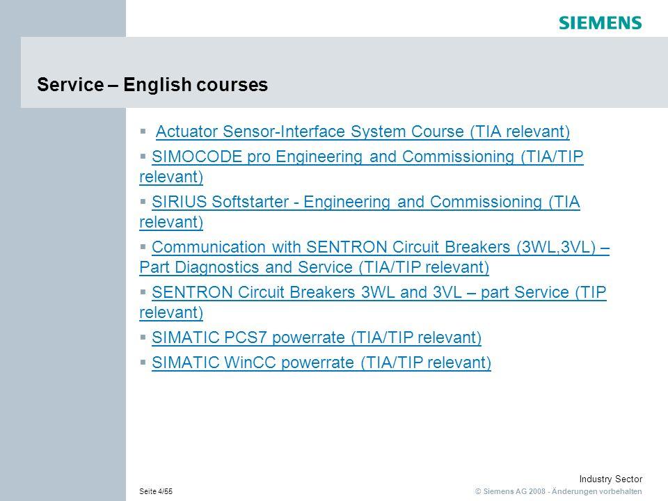 © Siemens AG 2008 - Änderungen vorbehalten Industry Sector Seite 4/55 Service – English courses Actuator Sensor-Interface System Course (TIA relevant)