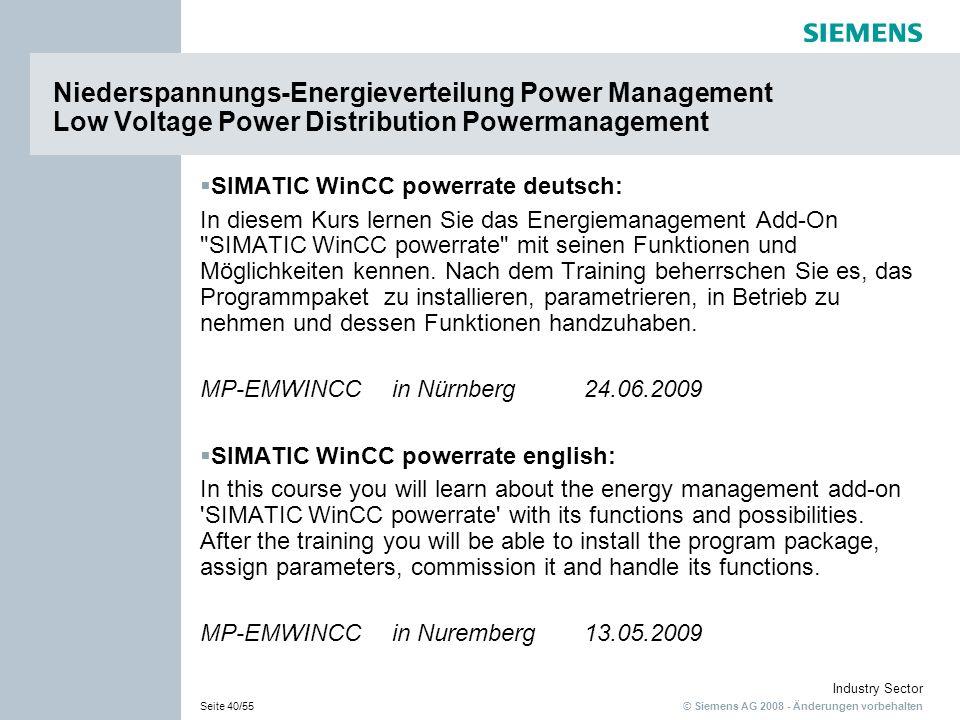 © Siemens AG 2008 - Änderungen vorbehalten Industry Sector Seite 40/55 SIMATIC WinCC powerrate deutsch: In diesem Kurs lernen Sie das Energiemanagemen