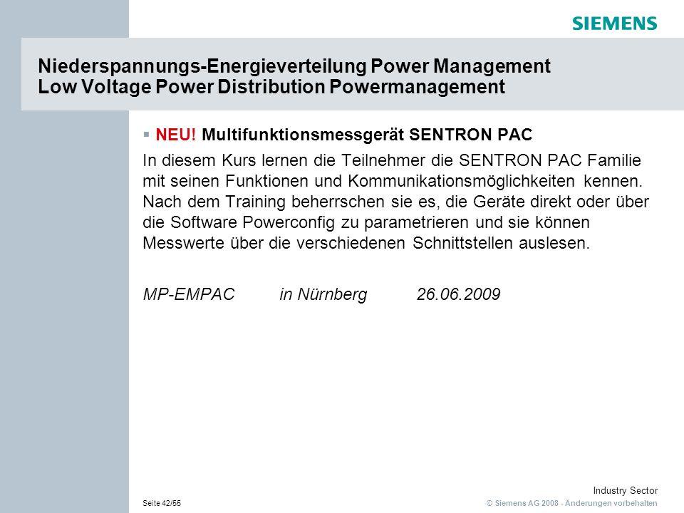 © Siemens AG 2008 - Änderungen vorbehalten Industry Sector Seite 42/55 Niederspannungs-Energieverteilung Power Management Low Voltage Power Distributi