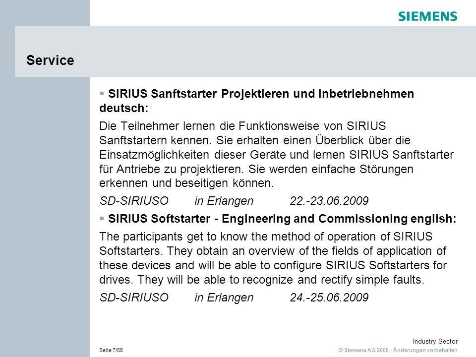 © Siemens AG 2008 - Änderungen vorbehalten Industry Sector Seite 8/55 Service SIMOCODE pro Projektieren und Inbetriebnehmen deutsch: Ziel des Trainings ist es, die Geräte und die Funktionsweise des Systems SIMOCODE pro zu kennen.