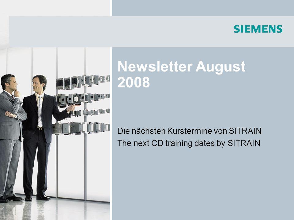 Newsletter August 2008 Die nächsten Kurstermine von SITRAIN The next CD training dates by SITRAIN