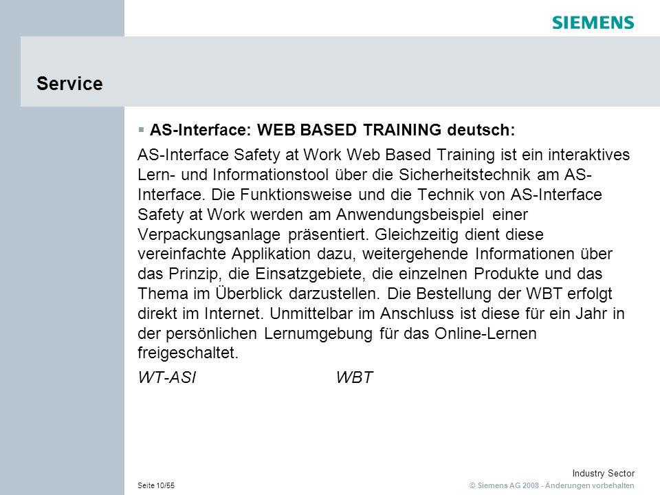 © Siemens AG 2008 - Änderungen vorbehalten Industry Sector Seite 10/55 Service AS-Interface: WEB BASED TRAINING deutsch: AS-Interface Safety at Work W