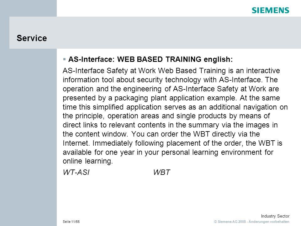 © Siemens AG 2008 - Änderungen vorbehalten Industry Sector Seite 11/55 Service AS-Interface: WEB BASED TRAINING english: AS-Interface Safety at Work W