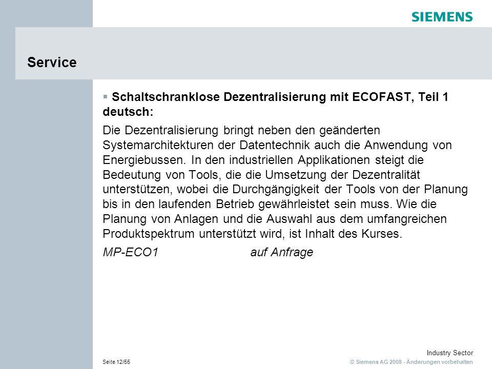© Siemens AG 2008 - Änderungen vorbehalten Industry Sector Seite 12/55 Service Schaltschranklose Dezentralisierung mit ECOFAST, Teil 1 deutsch: Die De