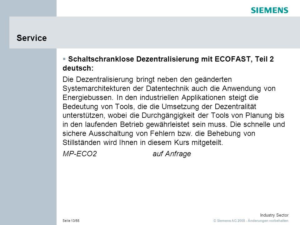 © Siemens AG 2008 - Änderungen vorbehalten Industry Sector Seite 13/55 Service Schaltschranklose Dezentralisierung mit ECOFAST, Teil 2 deutsch: Die De