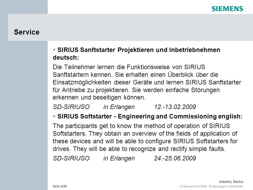 © Siemens AG 2008 - Änderungen vorbehalten Industry Sector Seite 16/55 Service SIRIUS Sanftstarter Projektieren und Inbetriebnehmen- deutsch: Die Teil