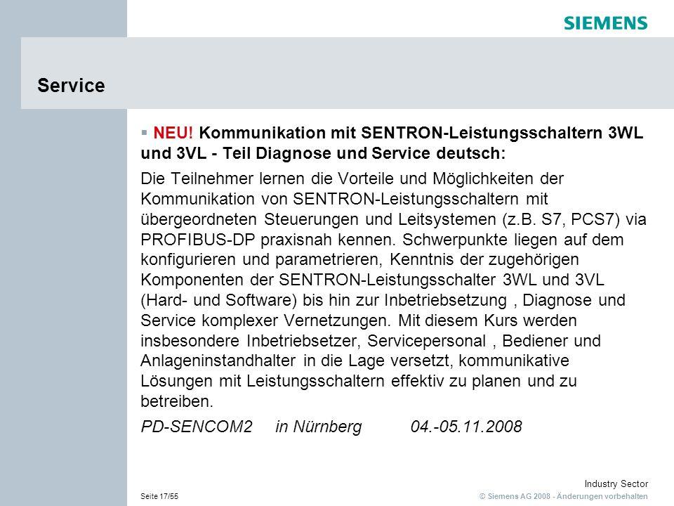 © Siemens AG 2008 - Änderungen vorbehalten Industry Sector Seite 17/55 Service NEU! Kommunikation mit SENTRON-Leistungsschaltern 3WL und 3VL - Teil Di