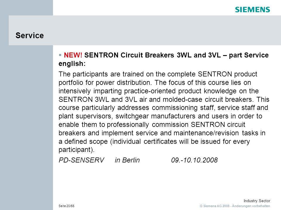 © Siemens AG 2008 - Änderungen vorbehalten Industry Sector Seite 20/55 Service NEW! SENTRON Circuit Breakers 3WL and 3VL – part Service english: The p