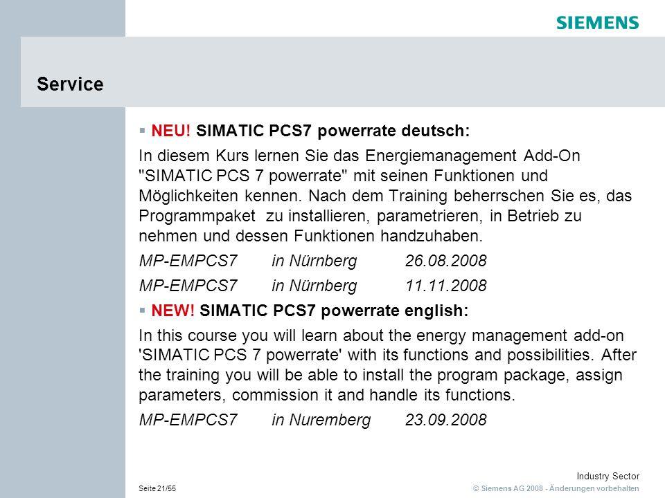 © Siemens AG 2008 - Änderungen vorbehalten Industry Sector Seite 21/55 Service NEU! SIMATIC PCS7 powerrate deutsch: In diesem Kurs lernen Sie das Ener