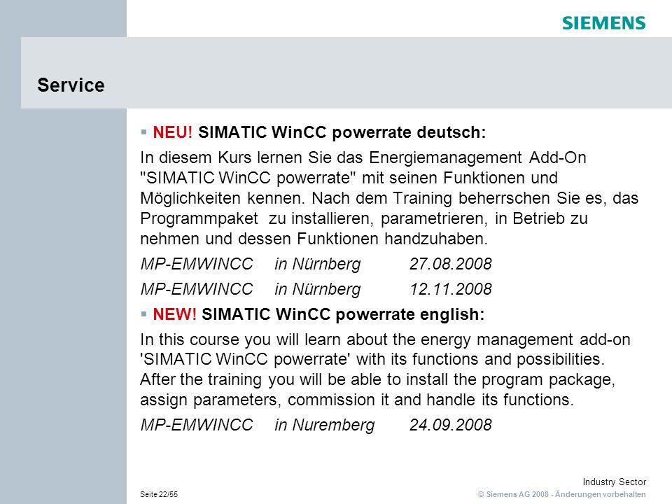 © Siemens AG 2008 - Änderungen vorbehalten Industry Sector Seite 22/55 Service NEU! SIMATIC WinCC powerrate deutsch: In diesem Kurs lernen Sie das Ene