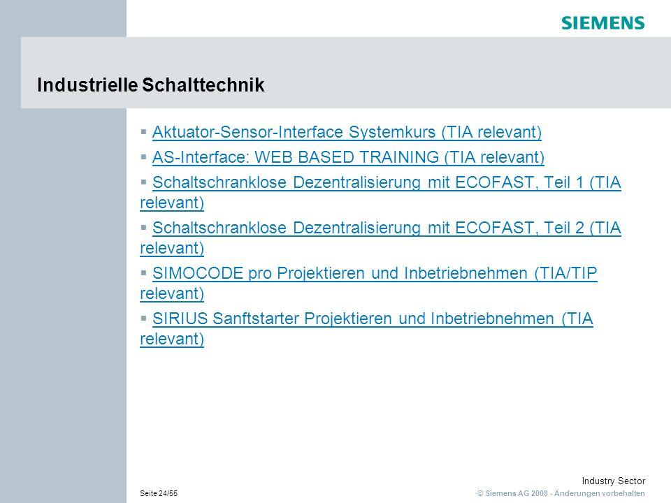 © Siemens AG 2008 - Änderungen vorbehalten Industry Sector Seite 24/55 Industrielle Schalttechnik Aktuator-Sensor-Interface Systemkurs (TIA relevant)