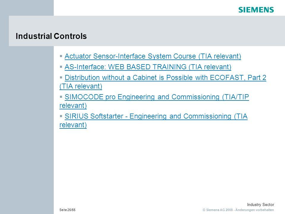 © Siemens AG 2008 - Änderungen vorbehalten Industry Sector Seite 25/55 Industrial Controls Actuator Sensor-Interface System Course (TIA relevant) AS-I