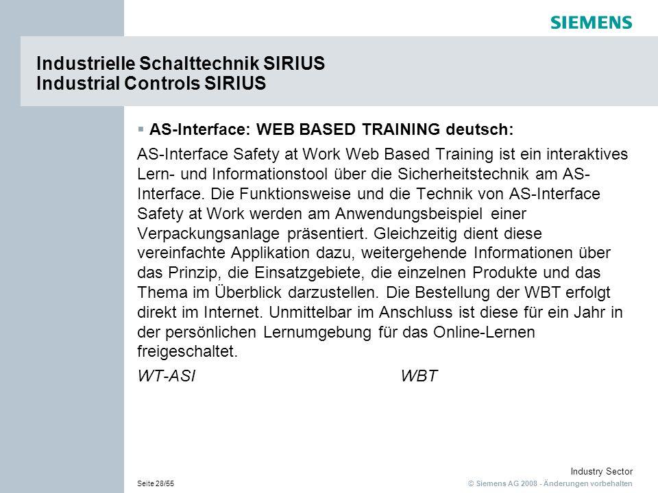 © Siemens AG 2008 - Änderungen vorbehalten Industry Sector Seite 28/55 Industrielle Schalttechnik SIRIUS Industrial Controls SIRIUS AS-Interface: WEB