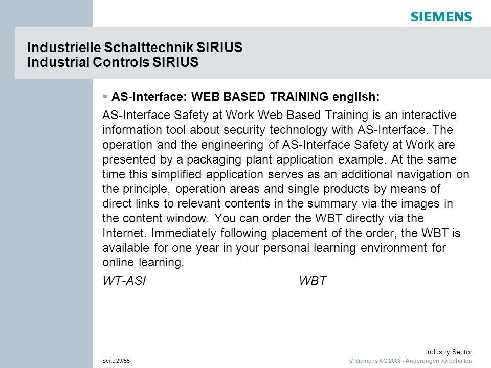 © Siemens AG 2008 - Änderungen vorbehalten Industry Sector Seite 29/55 Industrielle Schalttechnik SIRIUS Industrial Controls SIRIUS AS-Interface: WEB