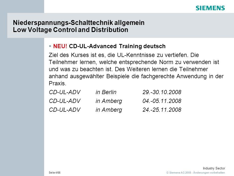 © Siemens AG 2008 - Änderungen vorbehalten Industry Sector Seite 4/55 Niederspannungs-Schalttechnik allgemein Low Voltage Control and Distribution NEU