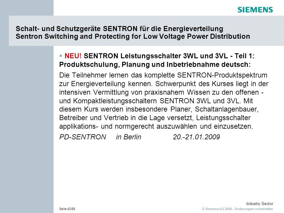 © Siemens AG 2008 - Änderungen vorbehalten Industry Sector Seite 42/55 Schalt- und Schutzgeräte SENTRON für die Energieverteilung Sentron Switching an