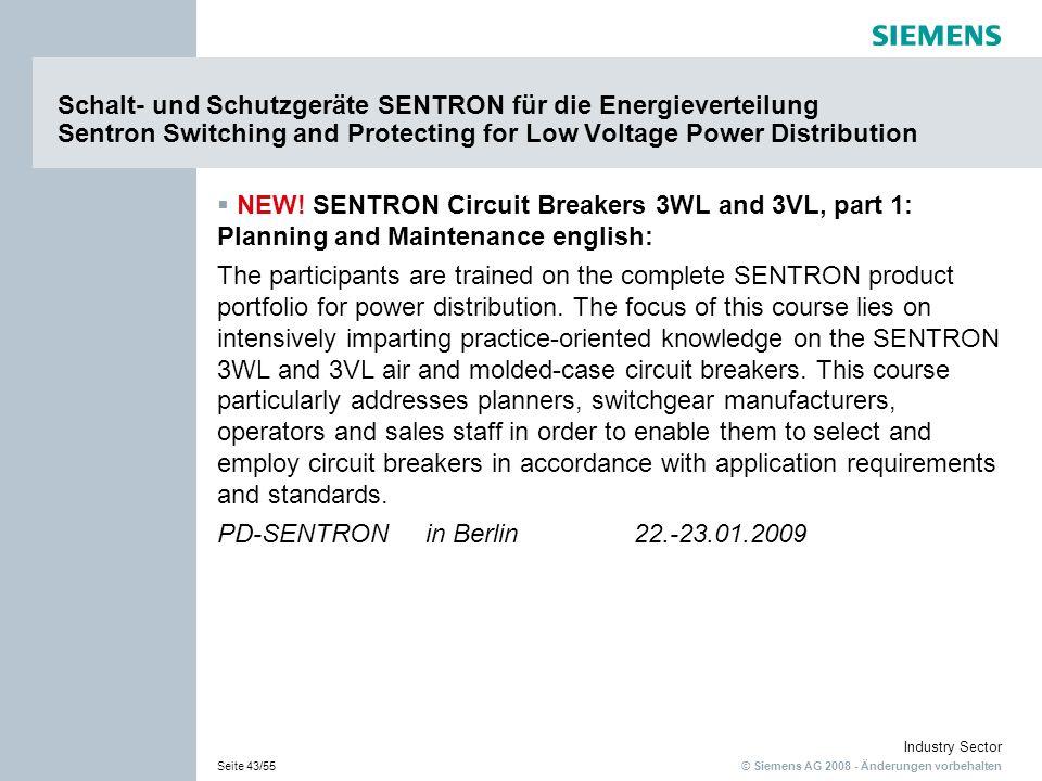 © Siemens AG 2008 - Änderungen vorbehalten Industry Sector Seite 43/55 Schalt- und Schutzgeräte SENTRON für die Energieverteilung Sentron Switching an