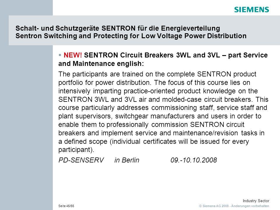 © Siemens AG 2008 - Änderungen vorbehalten Industry Sector Seite 45/55 Schalt- und Schutzgeräte SENTRON für die Energieverteilung Sentron Switching an