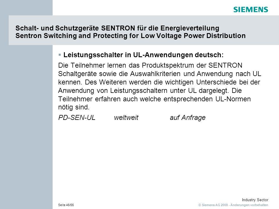 © Siemens AG 2008 - Änderungen vorbehalten Industry Sector Seite 46/55 Schalt- und Schutzgeräte SENTRON für die Energieverteilung Sentron Switching an